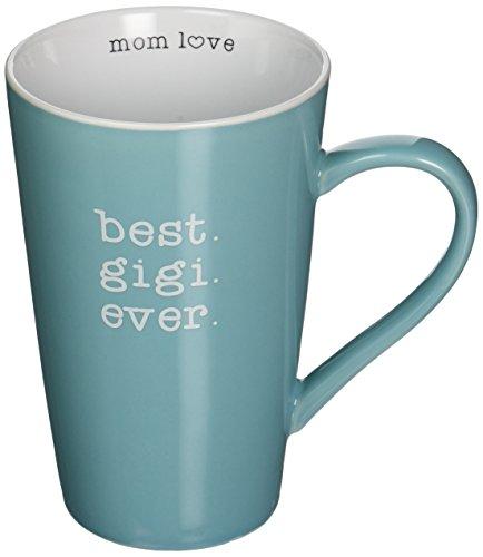 Pavilion Gift Company Mom Love Best Gigi Ever Latte Coffee Mug, Seafoam Green (Best Latte Mugs)