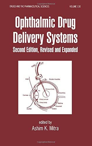Ophthalmic Drug Delivery Systems (Drugs and the Pharmaceutical Sciences)