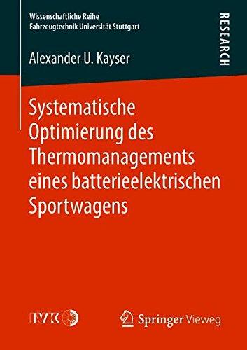 Systematische Optimierung des Thermomanagements eines batterieelektrischen Sportwagens (Wissenschaftliche Reihe Fahrzeugtechnik Universität Stuttgart) (German Edition)