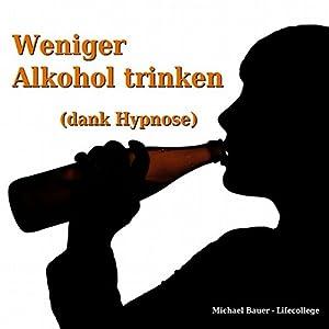 Weniger Alkohol trinken (dank Hypnose) Hörbuch