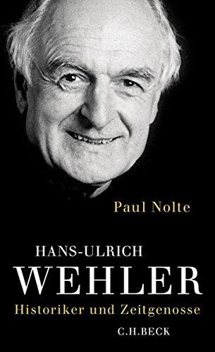 Hans-Ulrich Wehler: Historiker und Zeitgenosse