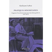 PRATIQUES MINORITAIRES : FRAGMENTS D'UNE HISTOIRE MÉCONNUE DU CINÉMA QUÉBÉCOIS (1937-1973)