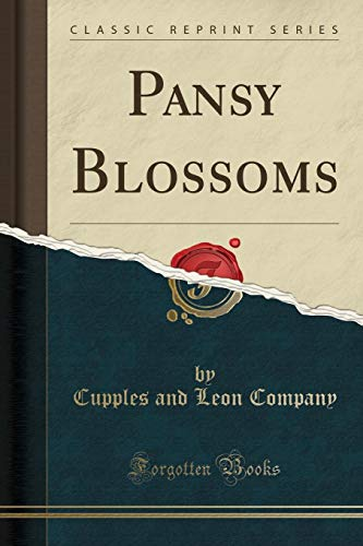 Pansy Blossoms (Classic Reprint)