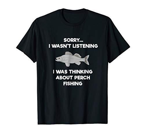 (Perch Fishing Shirt Gift - Funny Fisher Listening )