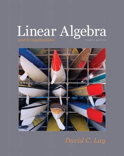Linear Algebra and Its Applications, 4th Edition (Linear Algebra By David C Lay Solution Manual)