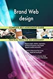 Brand Web design All-Inclusive Self-Assessment - More than 700 Success Criteria, Instant Visual Insights, Comprehensive Spreadsheet Dashboard, Auto-Prioritised for Quick Results