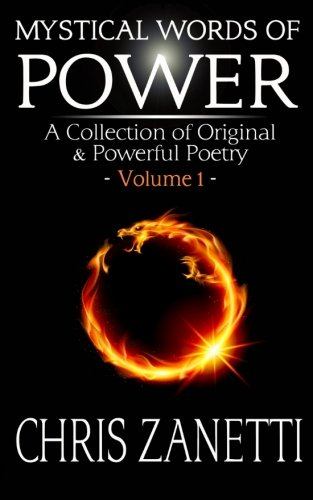 Mystical Words Of Power: A Collection of Original & Powerful Poetry ? Volume 1