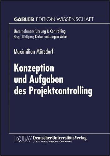 Konzeption und Aufgaben des Projektcontrolling (Unternehmensführung & Controlling) (German Edition)