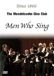 "The Mendelssohn Glee Club ""Men Who Sing"""