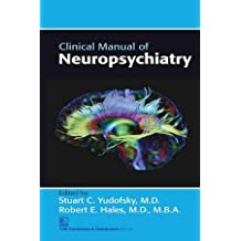 1 ed - Clinical Manual of Neuropsychiatry