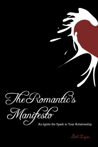 Read Online The Romantic's Manifesto: Re-Ignite The Spark in Your Relationship pdf