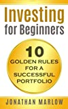 img - for Investing for Beginners: 10 Golden Rules for a Successful Portfolio book / textbook / text book