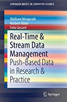 Real-Time & Stream Data Management: Push-Based Data in Research & Practice Front Cover