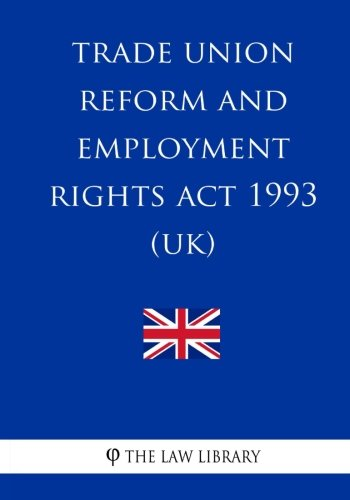 Trade Union Reform and Employment Rights Act 1993