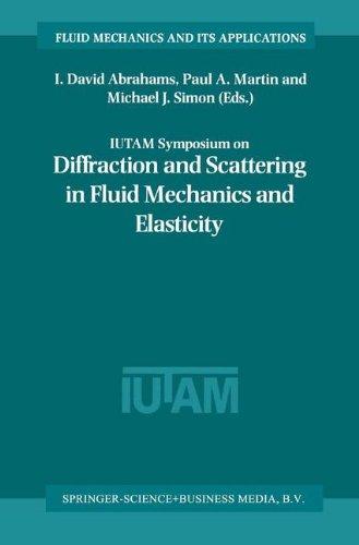 IUTAM Symposium on Diffraction and Scattering in Fluid Mechanics and Elasticity: Proceeding of the IUTAM Symposium held