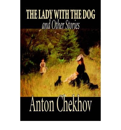 [ [ [ The Lady with the Dog and Other Stories [ THE LADY WITH THE DOG AND OTHER STORIES ] By Chekhov, Anton Pavlovich ( Author )Jul-01-2004 Hardcover