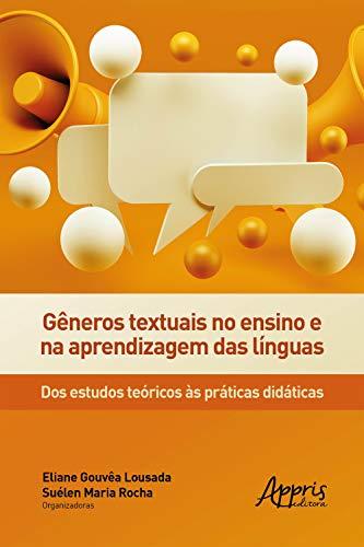 Gêneros textuais no ensino e na aprendizagem das línguas: Dos estudos teóricos às práticas didáticas