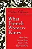 What French Women Know, Debra Ollivier, 0399155627