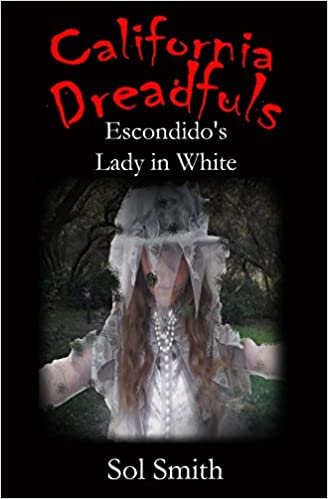 Tekstin kaivoskirjat ilmaiseksi ladattavissa Escondido's Lady in White (California Dreadfuls Book 3) in Finnish PDF by Sol Smith