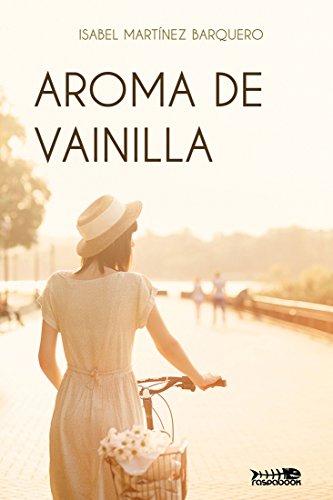 Aroma de vainilla (Spanish Edition) by [Barquero, Isabel Martínez]