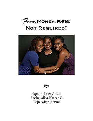 book cover of Fame, Money, Power Not Required!