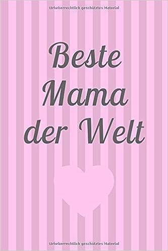 Beste Mama Der Welt Notizbuch Zum Muttertag Für Die Beste Mutter