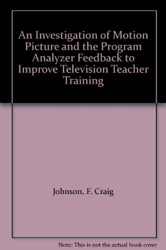 An Investigation of Motion Picture and the Program Analyzer Feedback to Improve Television Teacher - Analyzer Feedback