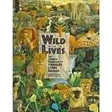 Wild Lives, Charles L. Bragg, 1570360650