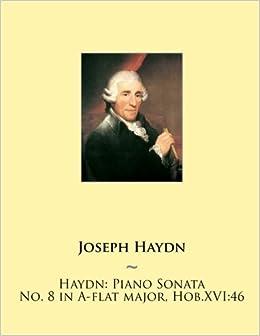 Haydn: Piano Sonata No. 8 in A-flat major, Hob.XVI:46: Volume 8 (Haydn Piano Sonatas)