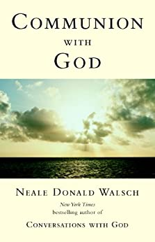 Communion with God by [Walsch, Neale Donald]