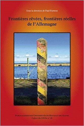 Lire Frontières rêvées, frontières réelles de l'Allemagne epub, pdf