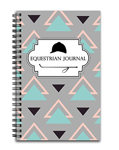 Equestrian Journal: Track Your Horseback Riding Lessons, Progress, and Goals - 100 Page Spiral Horse Notebook