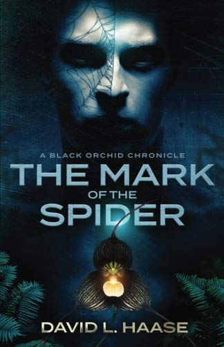 The Mark of the Spider: A Black Orchid Chronicle (Black Orchid Chronicles) (Volume 1)