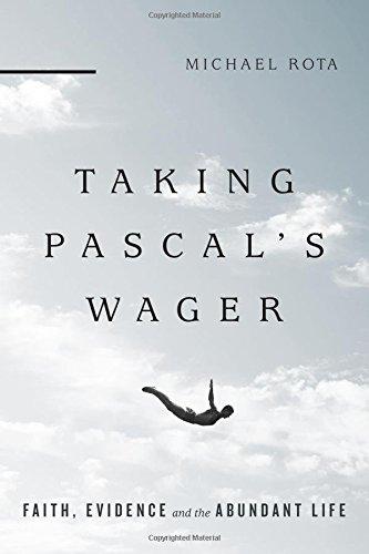 Taking Pascal's Wager: Faith, Evidence and the Abundant Life PDF