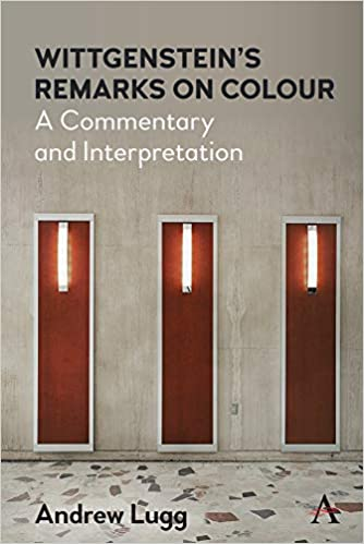 Book Cover for Wittgenstein's Remarks on Colour: A Commentary and Interpretation