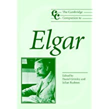 The Cambridge Companion to Elgar (Cambridge Companions to Music)