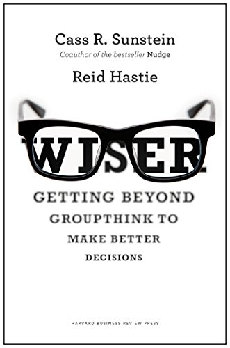Amazon wiser getting beyond groupthink to make groups wiser getting beyond groupthink to make groups smarter by sunstein cass r fandeluxe Document