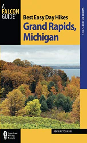 Best Easy Day Hikes Grand Rapids Michigan (Best Easy Day Hikes Series) (Best Walking Trails In Michigan)