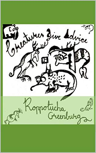 Creatures Give Advice by [Greenberg, Roppotucha]
