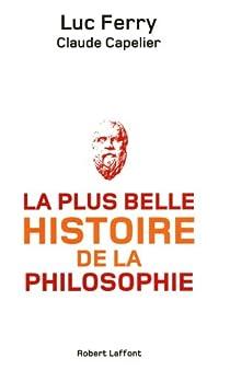 La plus belle histoire de la philosophie par Ferry