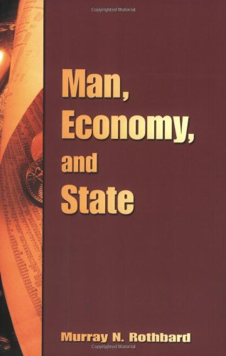 Man, Economy, and State (Man Economy And State With Power And Market)