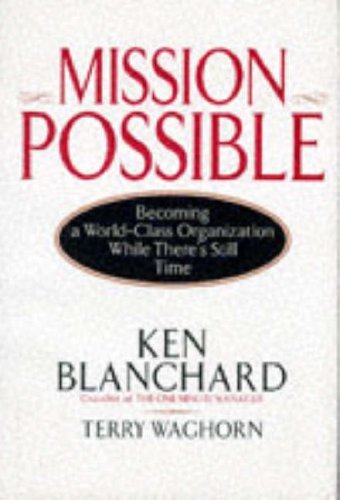 Mission Possible: Becoming a World-Class Organization While There's Still Time