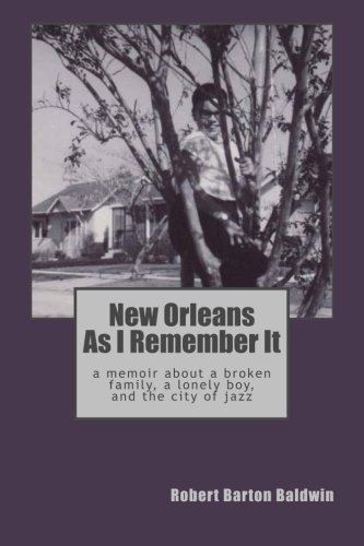 Download New Orleans As I Remember It: A memoir about a lonely boy, a broken family, and the city of jazz pdf