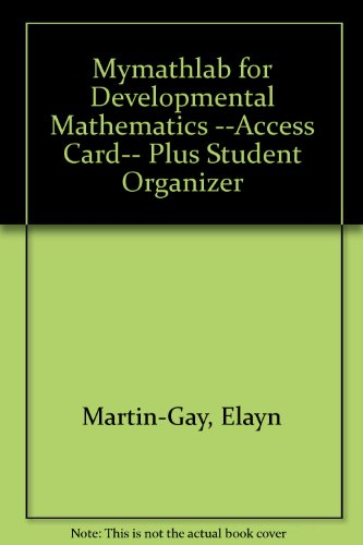 MyLab Math for Developmental Mathematics --Access Card-- PLUS Student Organizer (2nd Edition)