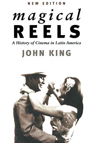 Magical Reels: A History of Cinema in Latin America, New Edition