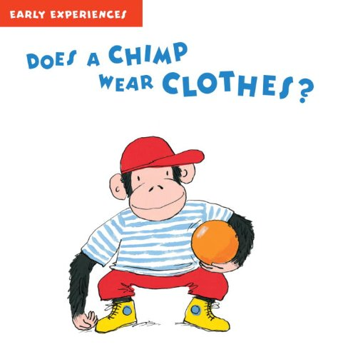 Does A Chimp Wear Clothes?: Early Experiences ebook
