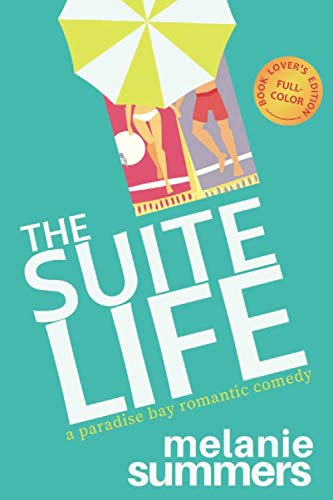 The Suite Life: Full-color Book Lover's Edition (A Paradise Bay Romantic Comedy) by Gretz Corp.