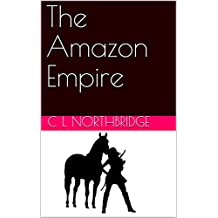 The Amazon Empire (Gynarchy Book 1) (English Edition)