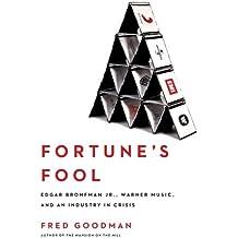 Fortune's Fool: Edgar Bronfman, Jr, Warner Music, and an Industry in Crisis