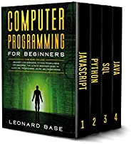 Computer Programming For Beginners: 4 Books in 1. A Complete Beginners Guide To Learn The Fundamentals Of Java